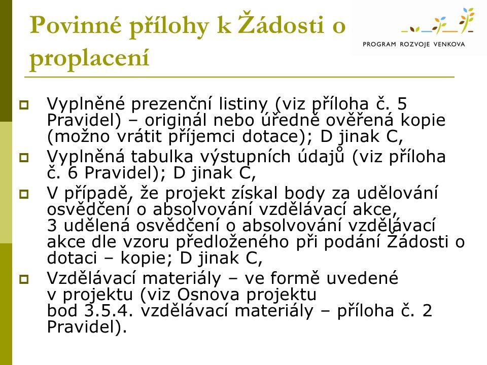 Povinné přílohy k Žádosti o proplacení  Vyplněné prezenční listiny (viz příloha č.