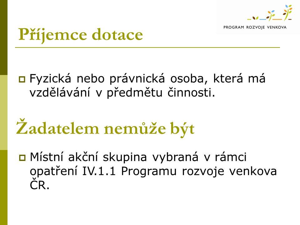 Příjemce dotace  Fyzická nebo právnická osoba, která má vzdělávání v předmětu činnosti.