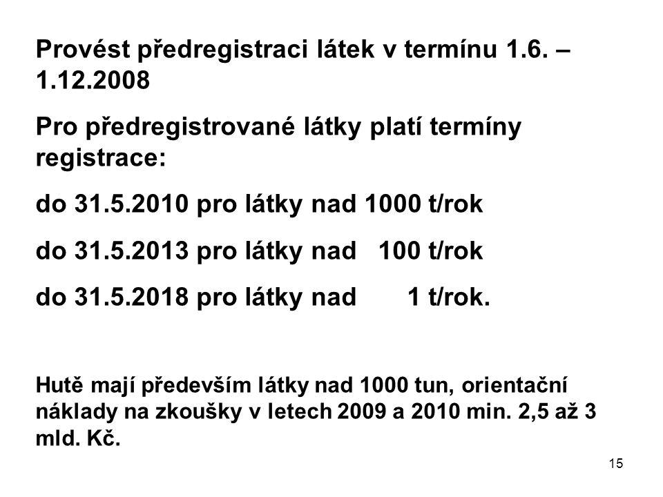 15 Provést předregistraci látek v termínu 1.6.
