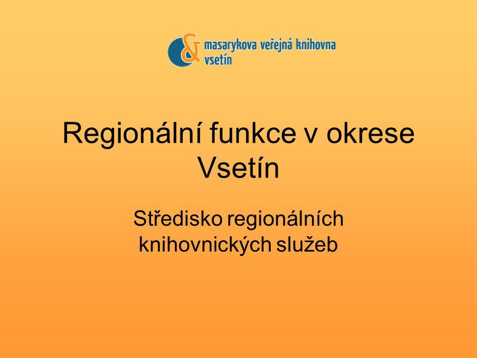 Základní cíl regionálních funkcí (RF) Zajištění všeobecné dostupnosti a kvality veřejných knihovnických a informačních služeb (VKIS) občanům v celém okrese Vyrovnání rozdílů v úrovni poskytování VKIS obyvatelům měst a malých obcí Účelná dělba práce a koordinace odborných činností knihoven
