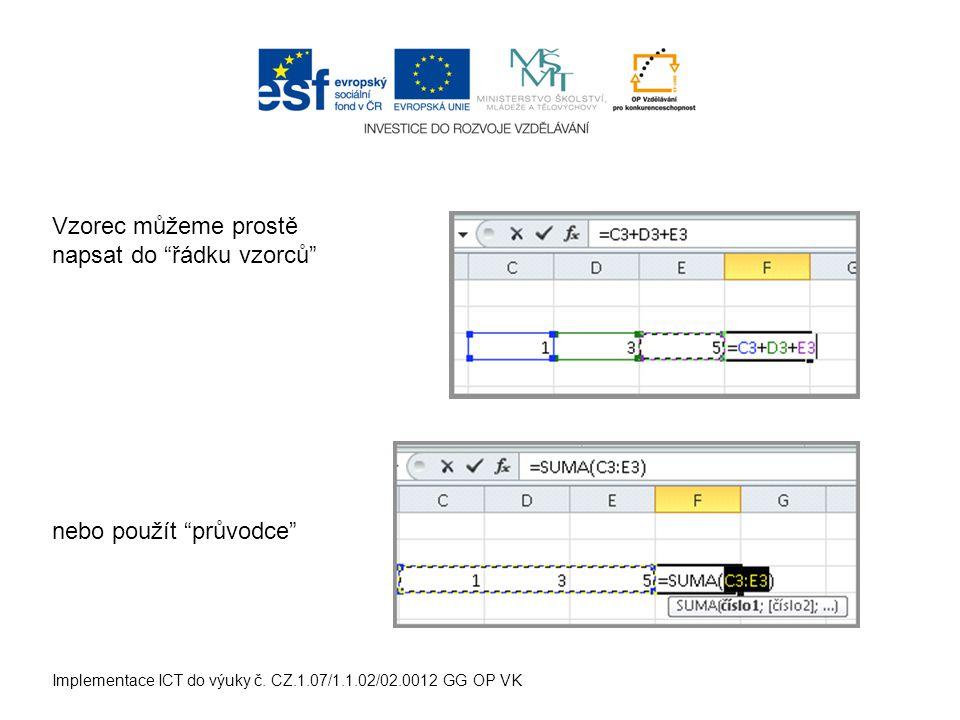 Implementace ICT do výuky č. CZ.1.07/1.1.02/02.0012 GG OP VK Pracovní list Vytvoř následují tabulky
