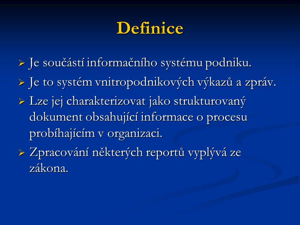 Definice  Je součástí informačního systému podniku.  Je to systém vnitropodnikových výkazů a zpráv.  Lze jej charakterizovat jako strukturovaný dok