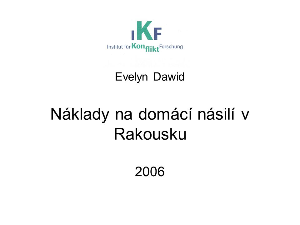 Evelyn Dawid Náklady na domácí násilí v Rakousku 2006