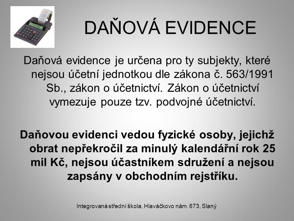 DAŇOVÁ EVIDENCE Daňová evidence je určena pro ty subjekty, které nejsou účetní jednotkou dle zákona č. 563/1991 Sb., zákon o účetnictví. Zákon o účetn