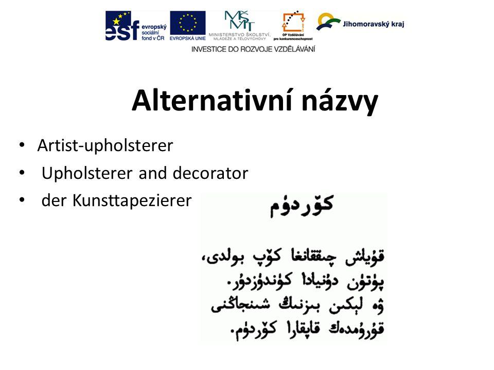 Alternativní názvy Artist-upholsterer Upholsterer and decorator der Kunsttapezierer