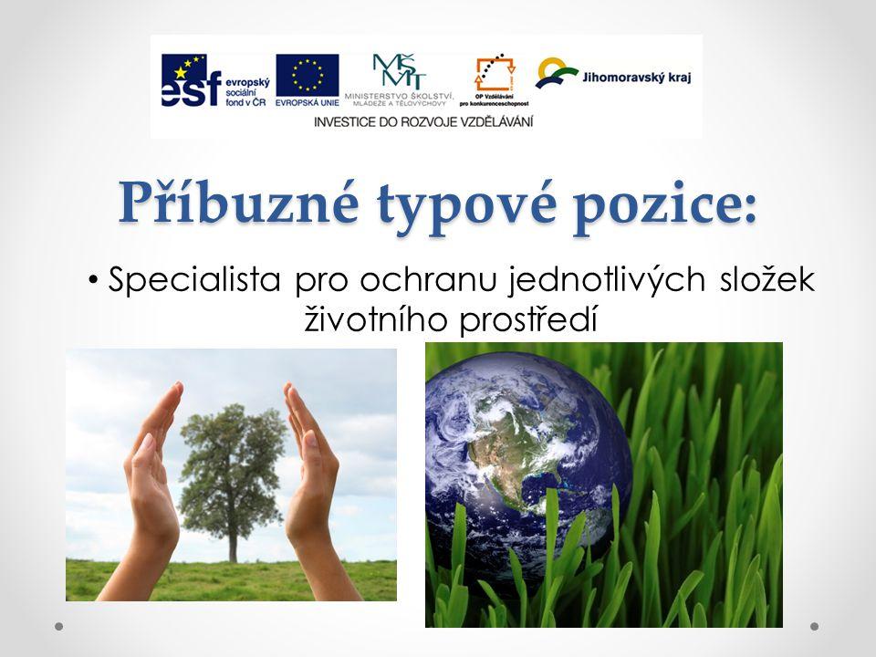 Příbuzné typové pozice: Specialista pro ochranu jednotlivých složek životního prostředí