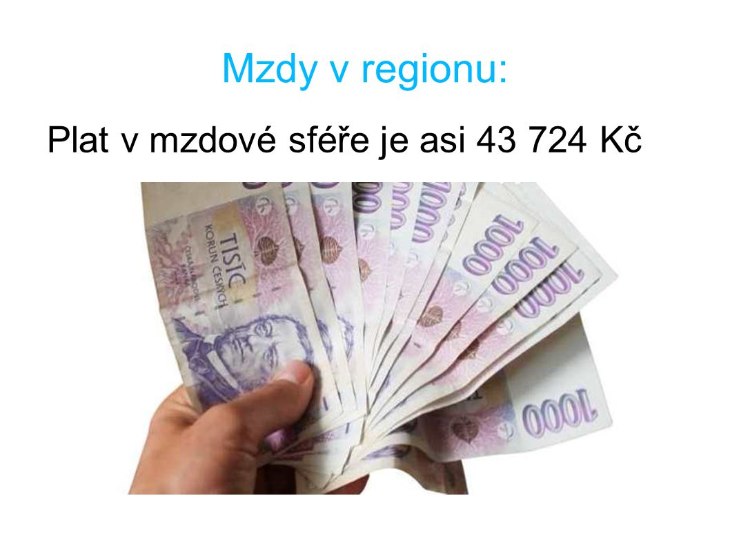Mzdy v regionu: Plat v mzdové sféře je asi 43 724 Kč