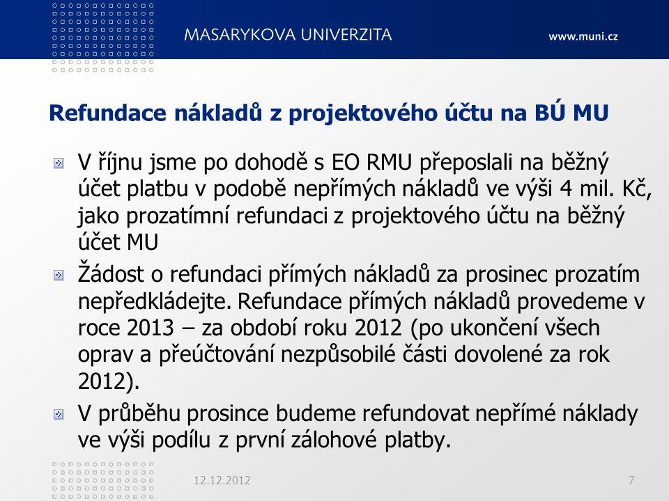 Refundace nákladů z projektového účtu na BÚ MU V říjnu jsme po dohodě s EO RMU přeposlali na běžný účet platbu v podobě nepřímých nákladů ve výši 4 mil.