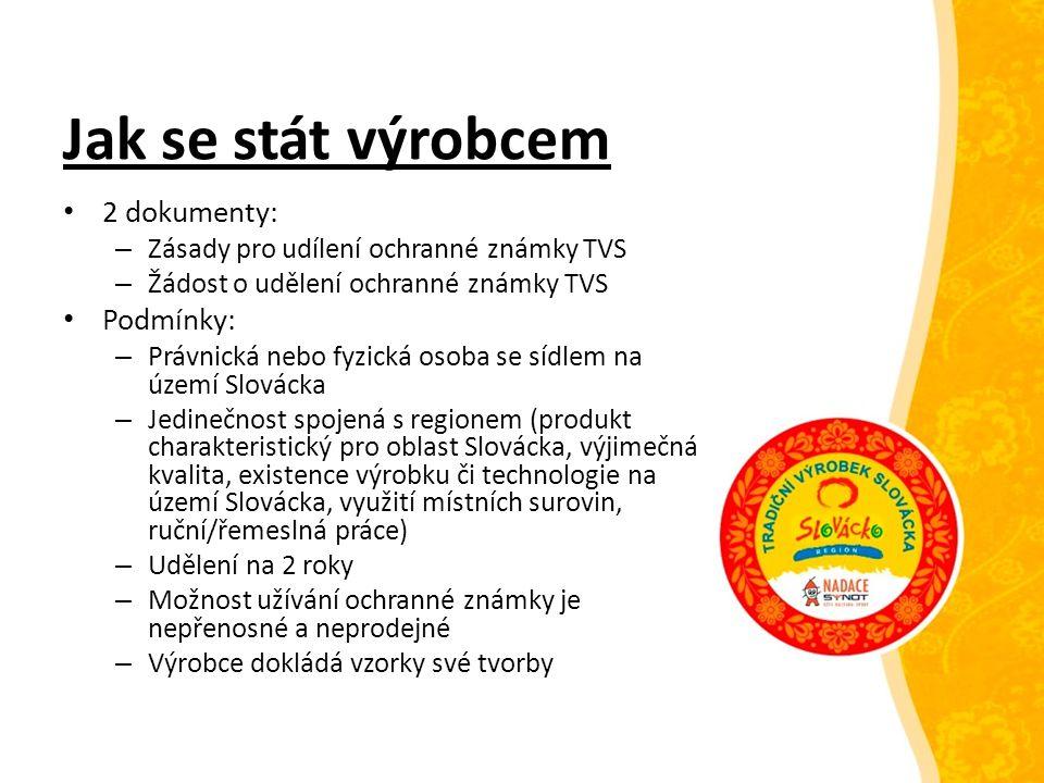 Jak se stát výrobcem 2 dokumenty: – Zásady pro udílení ochranné známky TVS – Žádost o udělení ochranné známky TVS Podmínky: – Právnická nebo fyzická o