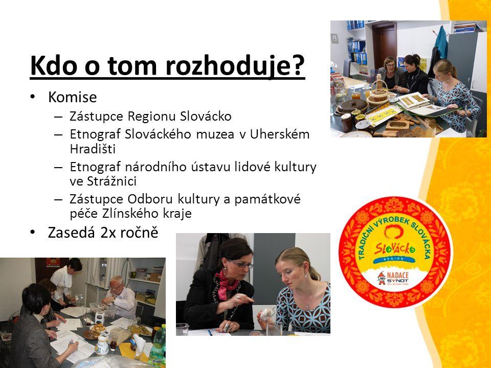 Kdo o tom rozhoduje? Komise – Zástupce Regionu Slovácko – Etnograf Slováckého muzea v Uherském Hradišti – Etnograf národního ústavu lidové kultury ve
