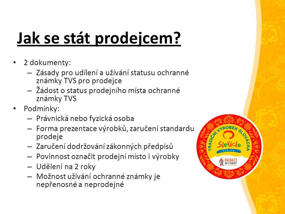 Jak se stát prodejcem? 2 dokumenty: – Zásady pro udílení a užívání statusu ochranné známky TVS pro prodejce – Žádost o status prodejního místa ochrann