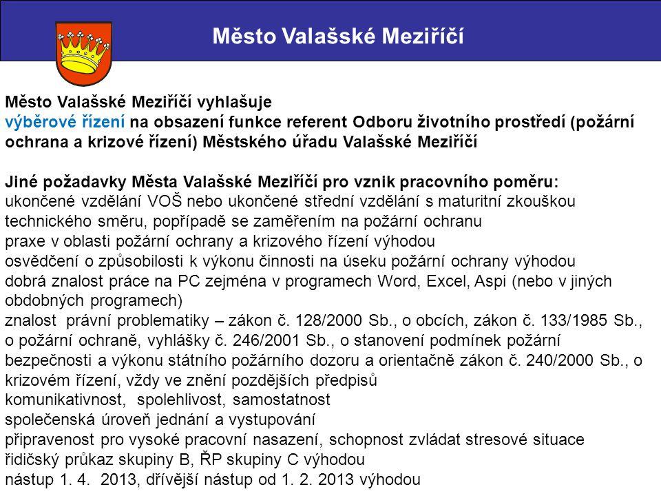 Město Valašské Meziříčí vyhlašuje výběrové řízení na obsazení funkce referent Odboru životního prostředí (požární ochrana a krizové řízení) Městského