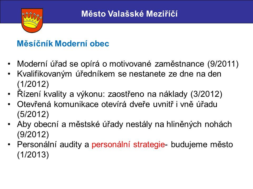 Měsíčník Moderní obec Moderní úřad se opírá o motivované zaměstnance (9/2011) Kvalifikovaným úředníkem se nestanete ze dne na den (1/2012) Řízení kval