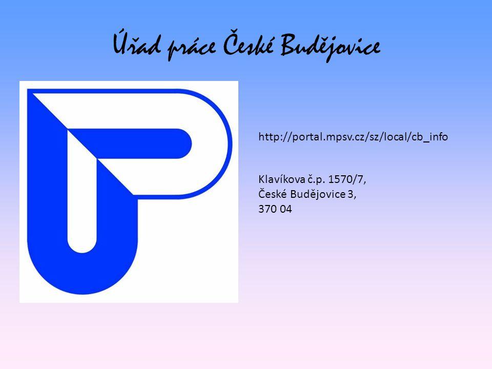 Úřad práce České Budějovice http://portal.mpsv.cz/sz/local/cb_info Klavíkova č.p.