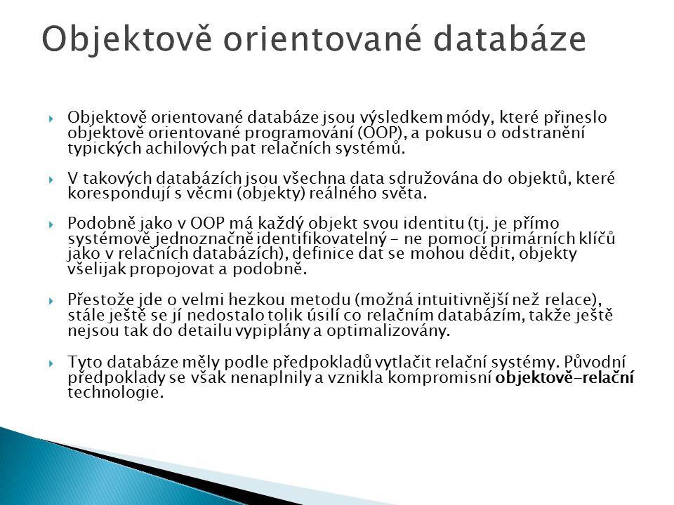  Objektově orientované databáze jsou výsledkem módy, které přineslo objektově orientované programování (OOP), a pokusu o odstranění typických achilov