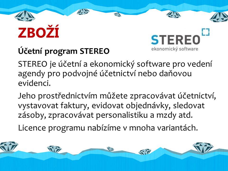 ZBOŽÍ Účetní program STEREO STEREO je účetní a ekonomický software pro vedení agendy pro podvojné účetnictví nebo daňovou evidenci.