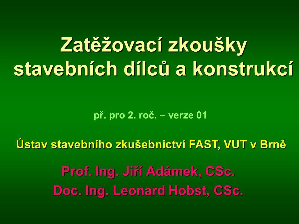 Zatěžovací zkoušky stavebních dílců a konstrukcí Prof.