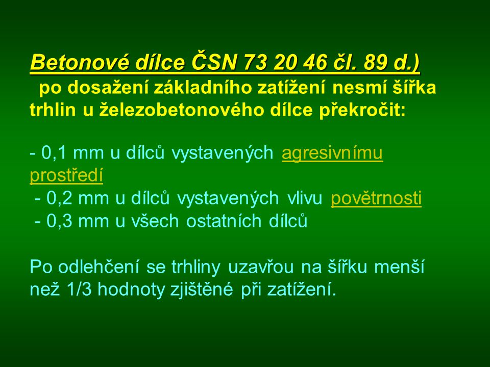 Betonové dílce ČSN 73 20 46 čl.89 d.) Betonové dílce ČSN 73 20 46 čl.