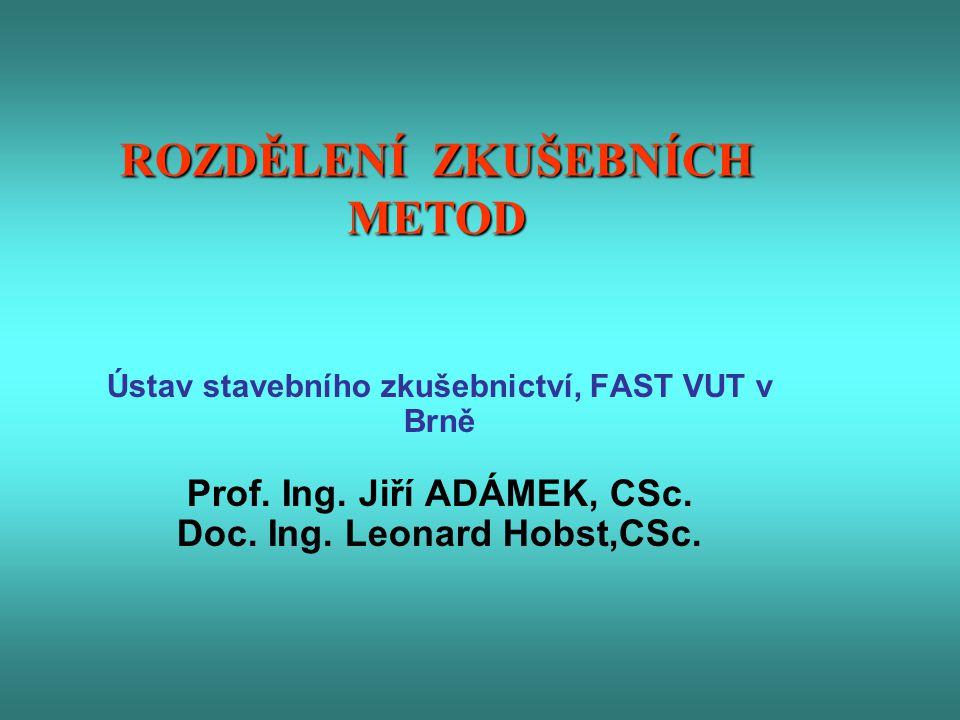 Ústav stavebního zkušebnictví, FAST VUT v Brně Prof.