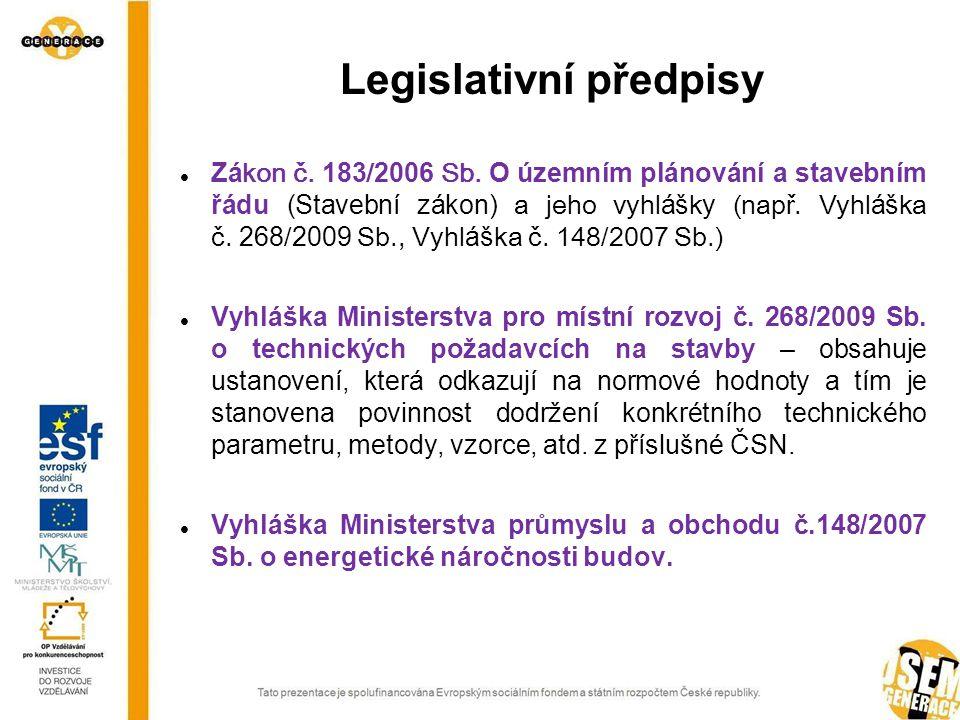 Legislativní předpisy Zá kon č.183 / 2006 Sb.
