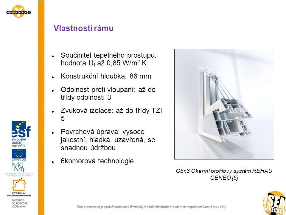 Vlastnosti rámu Součinitel tepelného prostupu: hodnota U f až 0,85 W/m 2 K Konstrukční hloubka: 86 mm Odolnost proti vloupání: až do třídy odolnosti 3 Zvuková izolace: až do třídy TZI 5 Povrchová úprava: vysoce jakostní, hladká, uzavřená, se snadnou údržbou 6komorová technologie Obr.3 Okenní profilový systém REHAU GENEO [6]