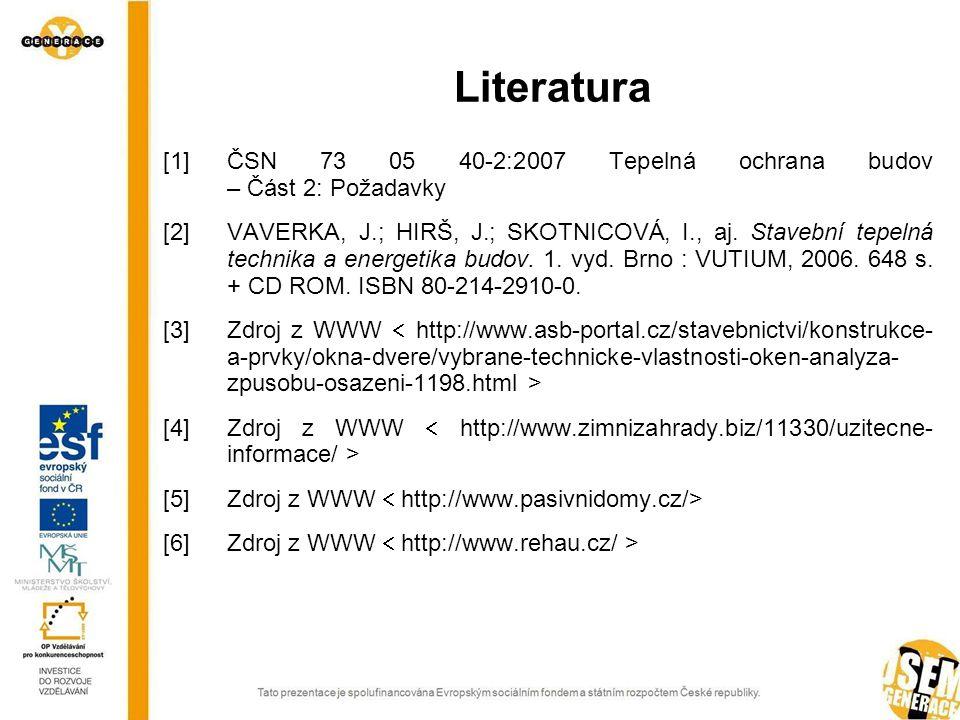 [1]ČSN 73 05 40-2:2007 Tepelná ochrana budov – Část 2: Požadavky [2]VAVERKA, J.; HIRŠ, J.; SKOTNICOVÁ, I., aj.