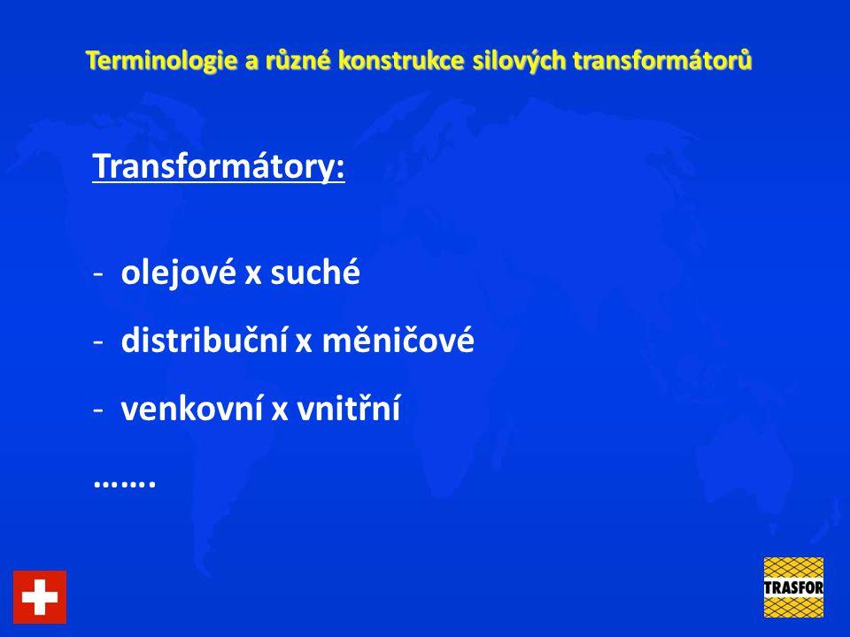 Terminologie a různé konstrukce silových transformátorů Olejové transformátory