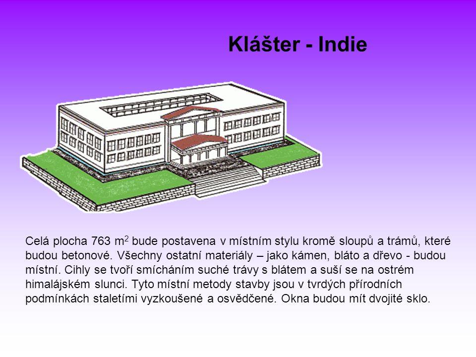 Klášter - Indie Celá plocha 763 m 2 bude postavena v místním stylu kromě sloupů a trámů, které budou betonové. Všechny ostatní materiály – jako kámen,