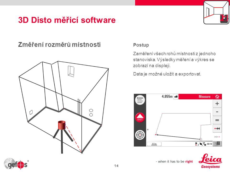 3D Disto měřicí software 14 Změření rozměrů místnosti Postup Zaměření všech rohů místnosti z jednoho stanoviska.