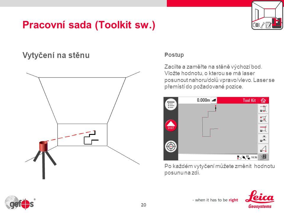 Pracovní sada (Toolkit sw.) 20 Vytyčení na stěnu Postup Zacilte a zaměřte na stěně výchozí bod.