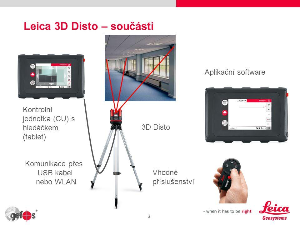 3 Kontrolní jednotka (CU) s hledáčkem (tablet) 3D Disto Aplikační software Vhodné příslušenství Komunikace přes USB kabel nebo WLAN Leica 3D Disto – součásti