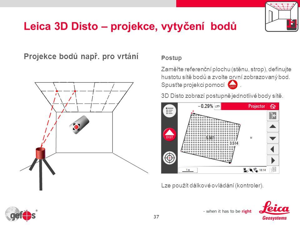 Leica 3D Disto – projekce, vytyčení bodů 37 Projekce bodů např.