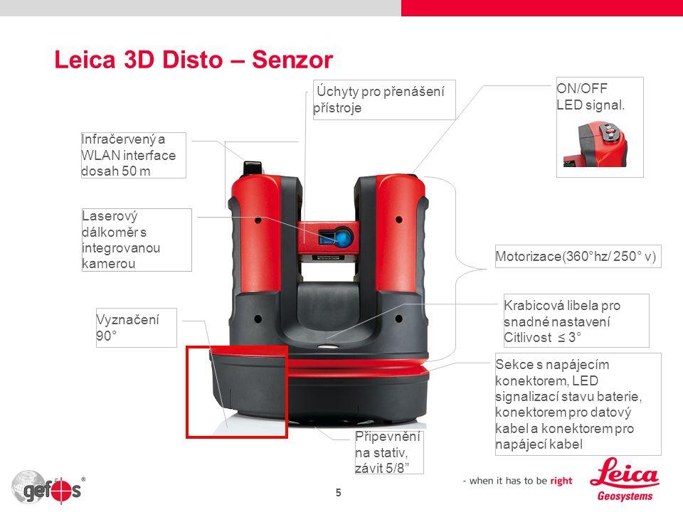 Leica 3D Disto – Senzor 5 Motorizace(360°hz/ 250° v) Úchyty pro přenášení přístroje Krabicová libela pro snadné nastavení Citlivost ≤ 3° ON/OFF LED signal.