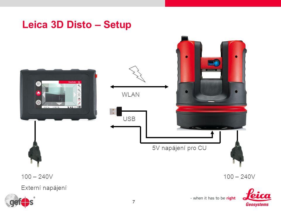 Leica 3D Disto – Setup 7 WLAN USB 100 – 240V Externí napájení 100 – 240V 5V napájení pro CU