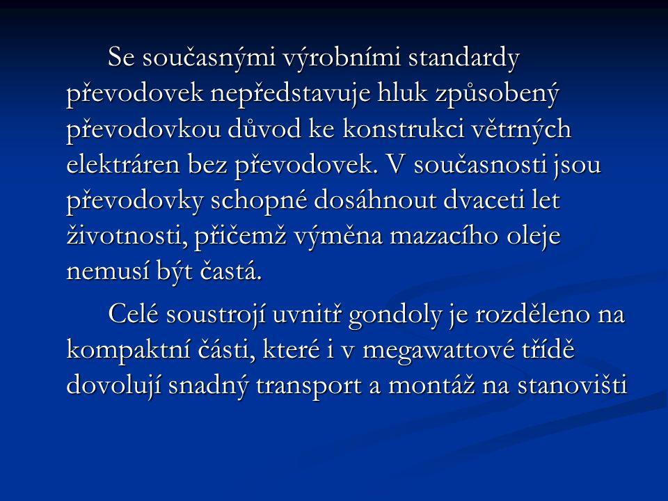 Se současnými výrobními standardy převodovek nepředstavuje hluk způsobený převodovkou důvod ke konstrukci větrných elektráren bez převodovek.