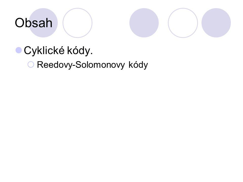 Reedovy-Solomonovy kódy Kód z příkladu 4 je RS-kód (3, 2)-kód.