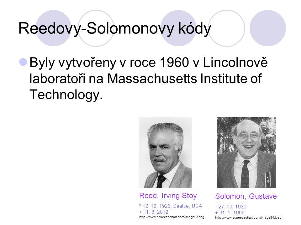 Reedovy-Solomonovy kódy Byly vytvořeny v roce 1960 v Lincolnově laboratoři na Massachusetts Institute of Technology. Solomon, Gustave * 27. 10. 1930 +