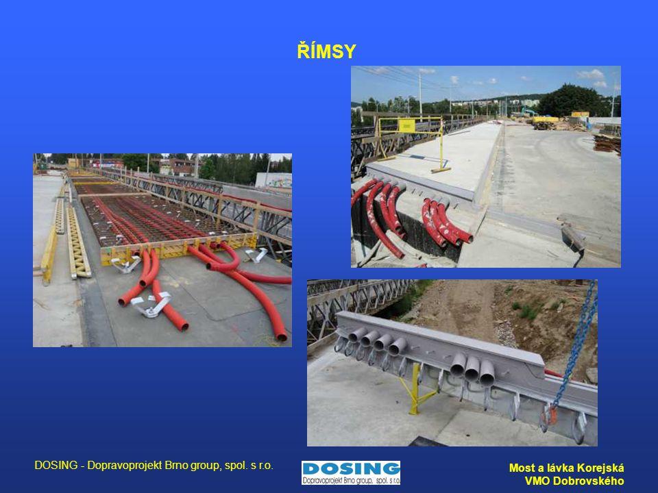 DOSING - Dopravoprojekt Brno group, spol. s r.o. Most a lávka Korejská VMO Dobrovského ŘÍMSY