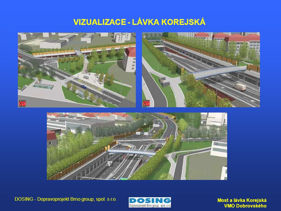 DOSING - Dopravoprojekt Brno group, spol. s r.o. Most a lávka Korejská VMO Dobrovského VIZUALIZACE - LÁVKA KOREJSKÁ