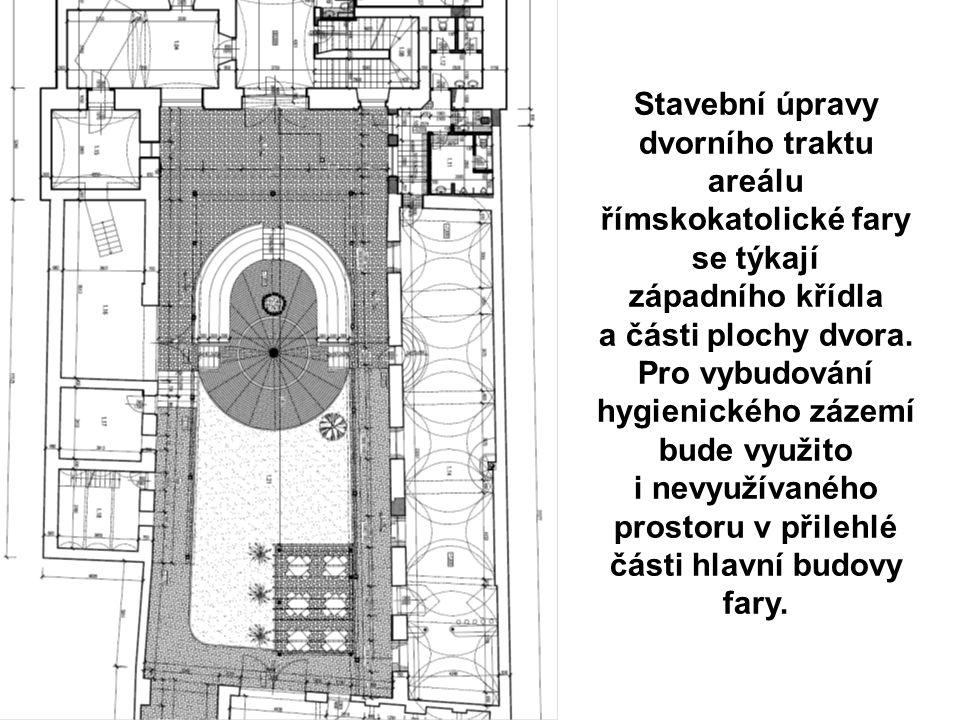Stavební úpravy dvorního traktu areálu římskokatolické fary se týkají západního křídla a části plochy dvora. Pro vybudování hygienického zázemí bude v