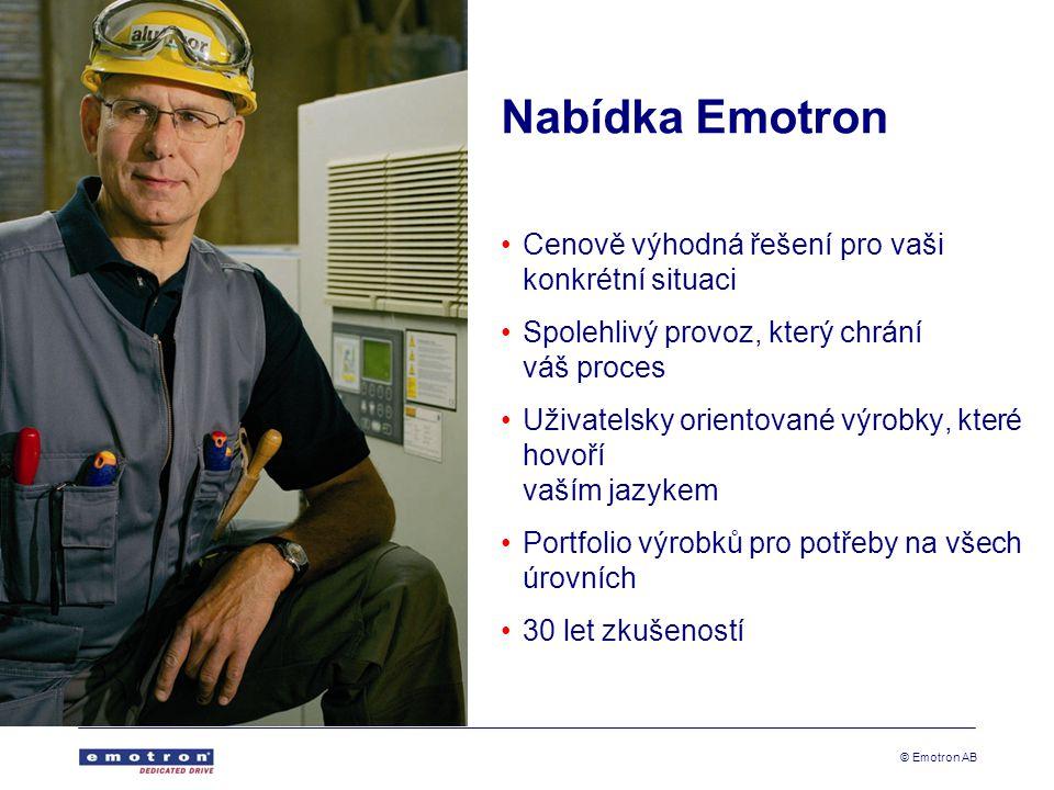 © Emotron AB Nabídka Emotron Cenově výhodná řešení pro vaši konkrétní situaci Spolehlivý provoz, který chrání váš proces Uživatelsky orientované výrobky, které hovoří vaším jazykem Portfolio výrobků pro potřeby na všech úrovních 30 let zkušeností