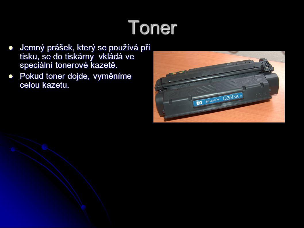 Toner Jemný prášek, který se používá při tisku, se do tiskárny vkládá ve speciální tonerové kazetě. Jemný prášek, který se používá při tisku, se do ti