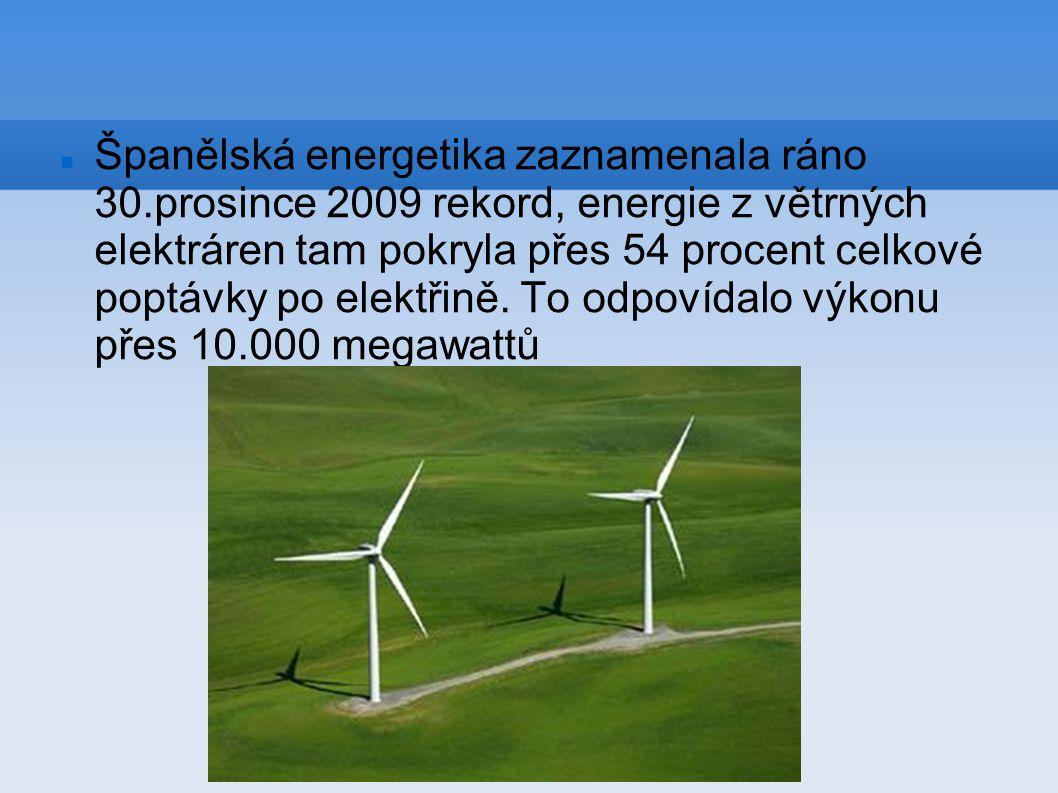 Španělská energetika zaznamenala ráno 30.prosince 2009 rekord, energie z větrných elektráren tam pokryla přes 54 procent celkové poptávky po elektřině