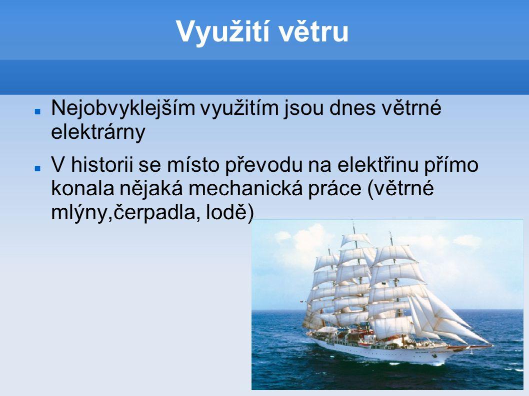 Využití větru Nejobvyklejším využitím jsou dnes větrné elektrárny V historii se místo převodu na elektřinu přímo konala nějaká mechanická práce (větrn
