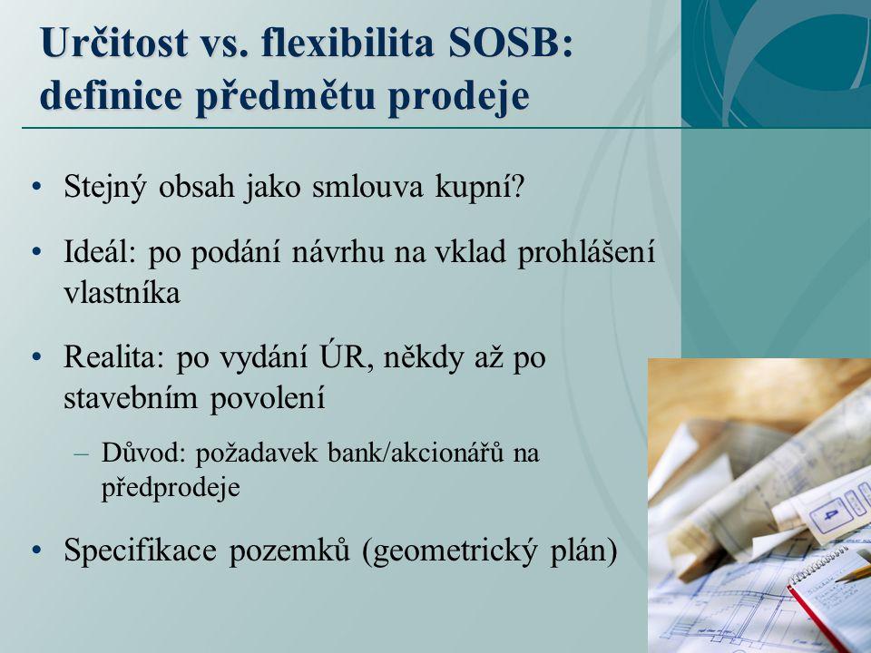 Určitost vs. flexibilita SOSB: definice předmětu prodeje Stejný obsah jako smlouva kupní.
