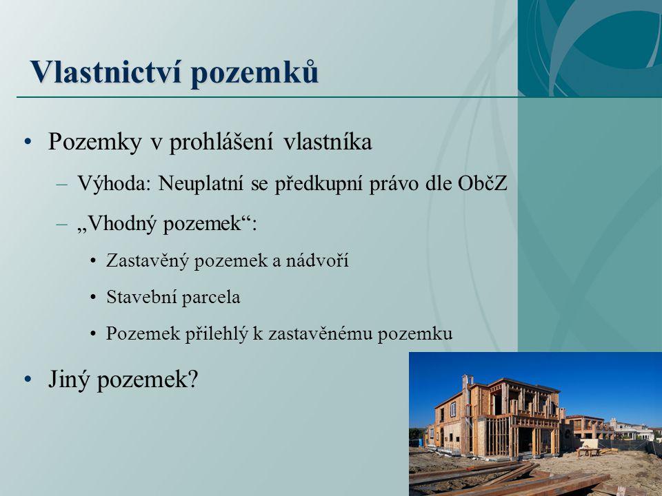 Vlastnictví zbytkových pozemků OPS.–Veřejný vs. skupinový cíl –Účel: správa vlastního majetku.