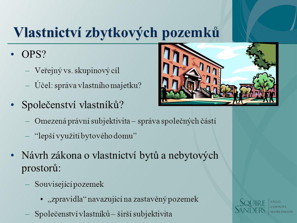Vlastnictví zbytkových pozemků OPS. –Veřejný vs. skupinový cíl –Účel: správa vlastního majetku.