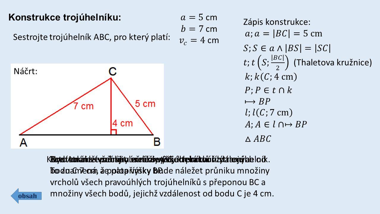 Konstrukce trojúhelníku: obsah Sestrojte trojúhelník ABC, pro který platí: Náčrt: Zápis konstrukce: Konstrukci lze zahájit úsečkou BC, která tvoří stranu a.Tato strana tvoří společně s výškou pravoúhlý trojúhelník.
