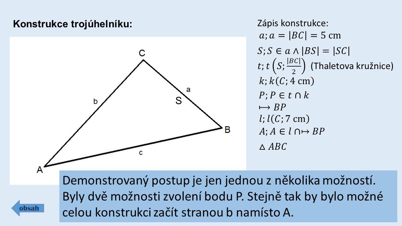 Konstrukce trojúhelníku: obsah Zápis konstrukce: Průsečíky těchto kružnic jsou dva.