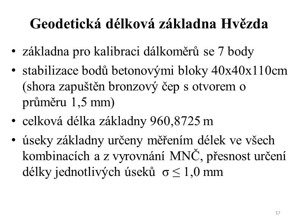 17 Geodetická délková základna Hvězda základna pro kalibraci dálkoměrů se 7 body stabilizace bodů betonovými bloky 40x40x110cm (shora zapuštěn bronzový čep s otvorem o průměru 1,5 mm) celková délka základny 960,8725 m úseky základny určeny měřením délek ve všech kombinacích a z vyrovnání MNČ, přesnost určení délky jednotlivých úseků σ ≤ 1,0 mm